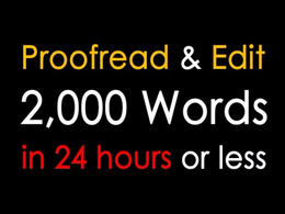 Professionally proofread and edit 2,000 words within 24 hours