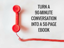 Turn our 90-minute conversation into a 50-page book