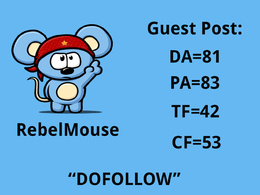 Publish a guest post on rebelmouse - Rebelmouse.com - DA=81 PA=83 TF=42 CF=53