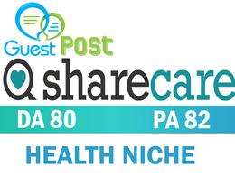 Publish on ShareCare Health Niche Website DA80 PA82