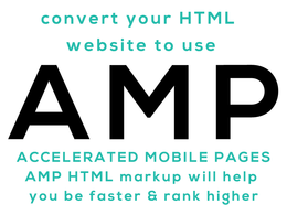 Convert your HTML site to use AMP markup Accelerated Mobile Pages