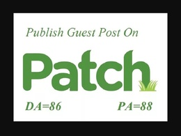 Write and guest post on patch , DA 89, PA 66 within 3 days