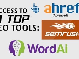 Give Ahrefs Semrush And WordAI Reports / Access
