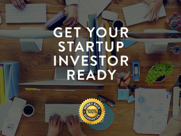 Help you get your startup or business investor ready