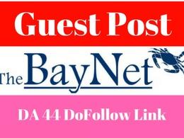 Write an article and publish on THEBAYNET.COM ,BAYNET (DA 48 , DOFOLLOW)