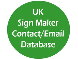 Give you 3000 plus current uk sign maker contact/email list