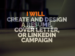Create And Design A Resume, Cover Letter Or LinkedIn Campaign