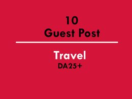 10 Guest Post on Traveling Websites DA25+ (Do-Follow)