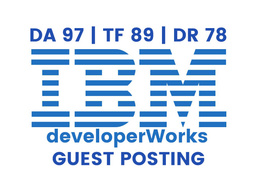 Publish a guest post on IBM - DA97, TF89, DR78