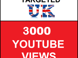 Added 3,000 UK Targeted Youtube Views