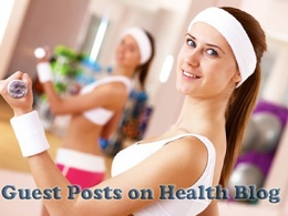 Publish Guest Post On Health Related Niche with do-follow link