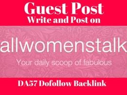 Write And Publish Guest Post On Allwomenstalk, Allwomenstalk.com DA 57