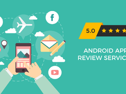 Get 15 Android installs, 5 star app ratings and review