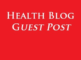 Publish Your Guest Post On Health And Wellness Blog