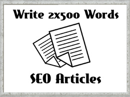 Write 2 x 500 SEO Blog Posts or Articles