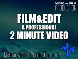 Film and edit a professional 2 minute video