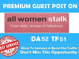 Write a Premium Guest post for you at allwomenstalk.com