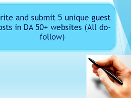 Write and submit 5 unique guest posts in DA 50+ websites