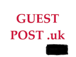 Publish a Guest Post on High Organic Traffic UK Blogs and Sites