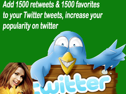 Add 1500 retweets & 1500 favorites to your Twitter tweets