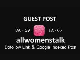 Publish guest post on allwomenstalk with dofollow link