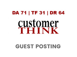Publish a guest post on CustomerThink - DA71, TF31, DR64