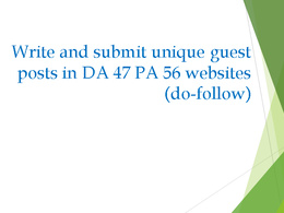 Write and guest post an article in DA 47 PA 56
