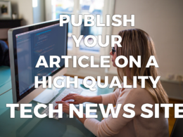 Publish Articles or Reviews on my HQ Tech News site