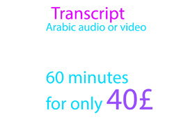 Transcribe 60 minutes of Arabic audio or video