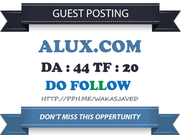 Publish Guest post on Alux DA44 site with Dofollow Link