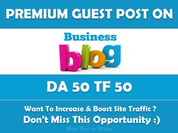 Publish Guest Post on High Authority Business Blog - DA50, TF50