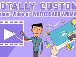 Make Killer Custom Explainer Video Or Whiteboard Animation