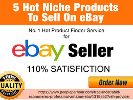 Find five niche hot products to sell on ebay for good profit