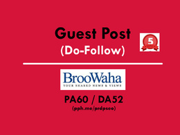 Publish you Guest Post on Broowaha / Broowaha.com (Do-Follow)