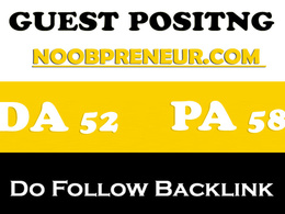 Publish guest post on noobpreneur – noobpreneur.com –  DA 52