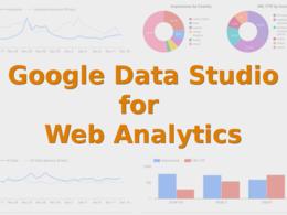 Create a Google Data Studio Dashboard for Web Analytics
