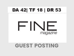 Publish a guest post on Fine Magazine -  DA42, TF18, DR53
