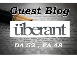 "Write And Publish A Guest Post On Dofollow ""Uberant"" DA-52"