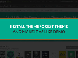Install and setup themeforest theme exactly like demo