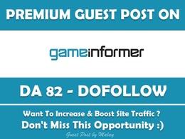 Publish Guest Post on GameInformer. Gameinformer.com - DA 82