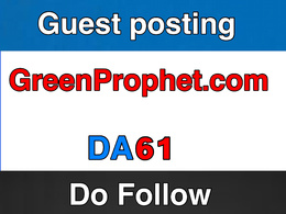 Publish guest post on GreenProphet – GreenProphet.com – DA 62