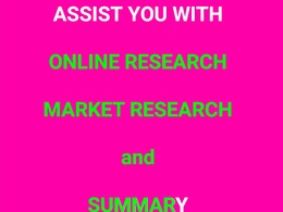 Assist you with your online research and market research
