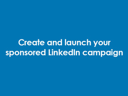 Create, optimise and deliver your paid LinkedIn campaign