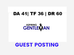 Publish a guest post on Aspiring Gentleman  -  DA41, TF36, DR60
