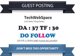 Publish Dofollow Guest Post on Tech web Space - Techwebspace.com