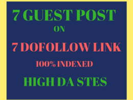 Write and publish 7 dofollow guest post on high da sites