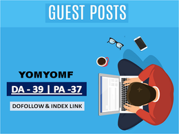 I Will Write And Publish Guest Post On Yomyomf.com