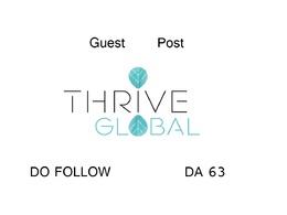 Guest Post on Thriveglobal Do Follow DA 63