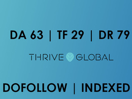 Publish a guest post on Thrive Global – DA 63, TF 29, DR 79