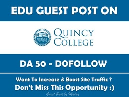 Publish Guest Post on Quincy College. Quincycollege.edu - DA 50